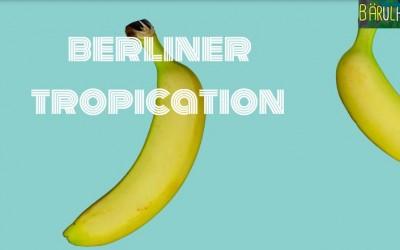 Am 21.5 ist wieder Berliner Tropication